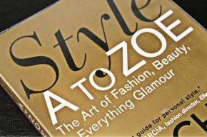 Book | Style A to Zoe: The Art of Fashion, Beauty, and Everything Glamour by Rachel Zoe and Rose Apodaca